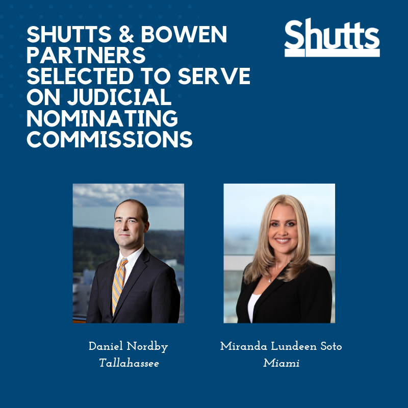 Shutts Amp Bowen Partners Selected To Serve On Judicial