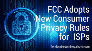 FCC Adopts New Consumer Privacy Rules for Internet Service Providers