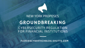 New York proposes groundbreaking cybersecurity regulation for financial institutions