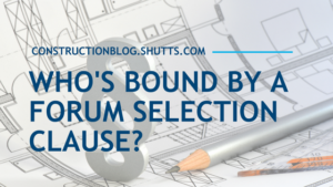 Who's bound by a forum selection clause?