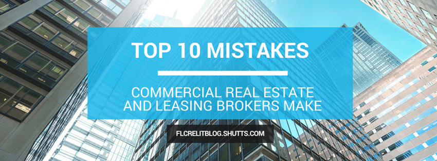 Top Ten Mistakes Commercial Real Estate and Leasing Brokers Make