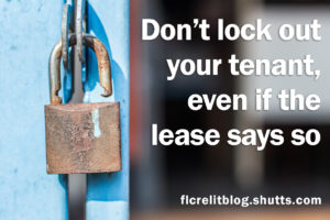 Don't lock out your tenant, even if the lease says so