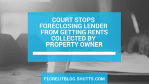 Court stops foreclosing lender from getting rents collected by property owner