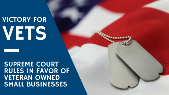 Victory for Vets: Supreme Court Rules in Favor of Veteran Owned Small Businesses, post by Joseph Goldstein, Shutts & Bowen LLP