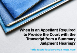 When is an appellant required to provide the court with the transcript from a summary judgment hearing?