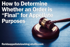 How to determine whether an order is final for appellate purposes
