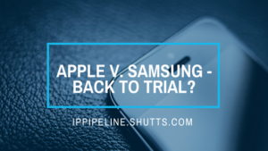ip-blog-apple-vs-samsung-back-to-trial