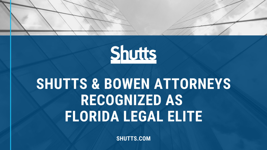 Shutts & Bowen attorneys recognized as 2020 Legal Elite