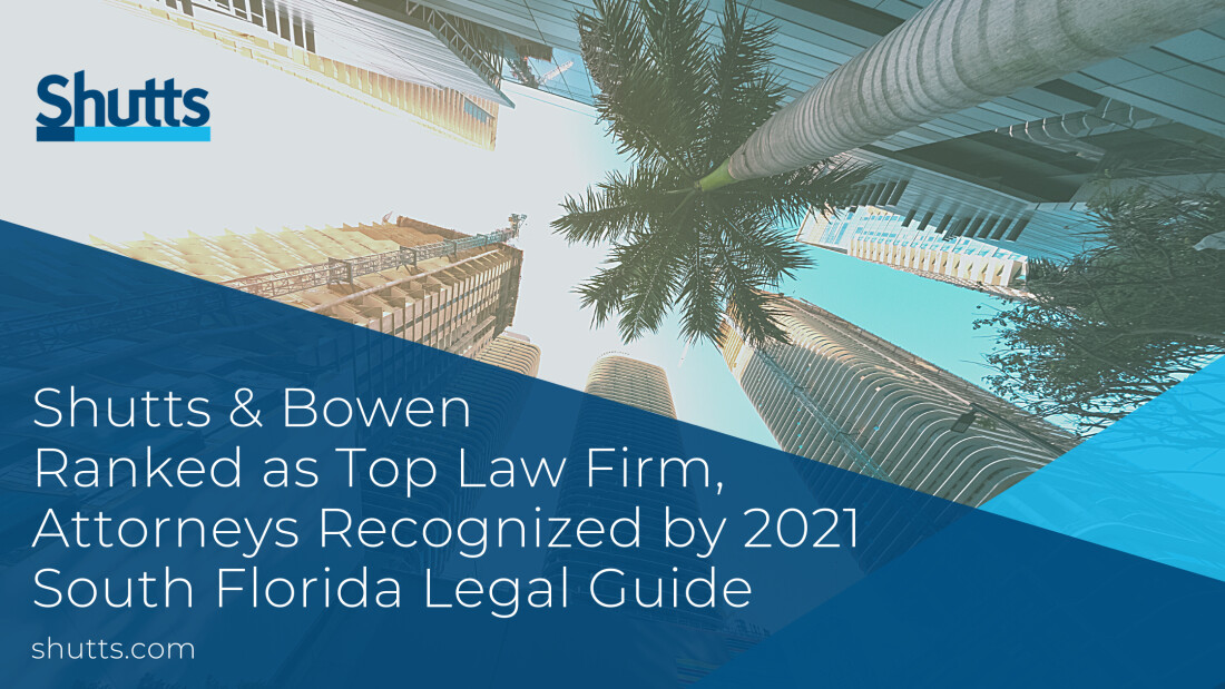 Shutts selected as Top Law Firm, Attorneys as Top Lawyers and Up & Comers by South Florida Legal Guide