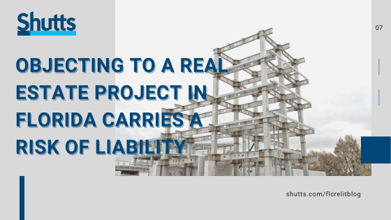 M. Chait Blog Post: Objecting to a real estate project in Florida carries a risk of liability
