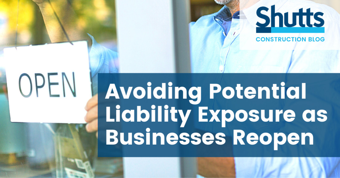 Construction Blog - Avoiding Potential Liability Exposure as Businesses Reopen
