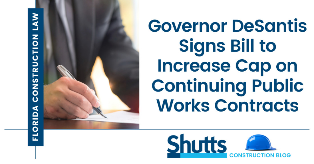 Governor DeSantis Signs Bill to Increase Cap on Continuing Public Works Contracts