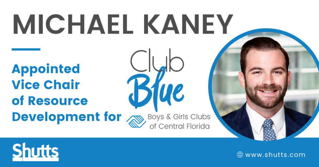 Michael Kaney Appointed Vice Chair of Resource Development for The Boys & Girls Clubs of Central Florida's Club Blue