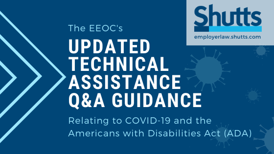 "On April 23, 2020, the Equal Employment Opportunity Commission (""EEOC"") updated its Technical Assistance Q&A Guidance relating to COVID-19 and the Americans with Disabilities Act (""ADA"") to clarify that employers are permitted to administer mandatory COVID-19 tests on employees before allowing them to enter the workplace without violating the ADA's prohibition against medical examinations."