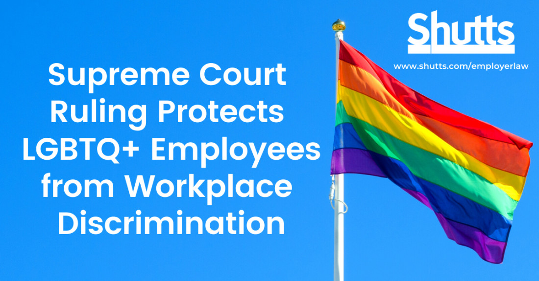 Supreme Court Ruling Protects LGBTQ+ Employees from Workplace Discrimination