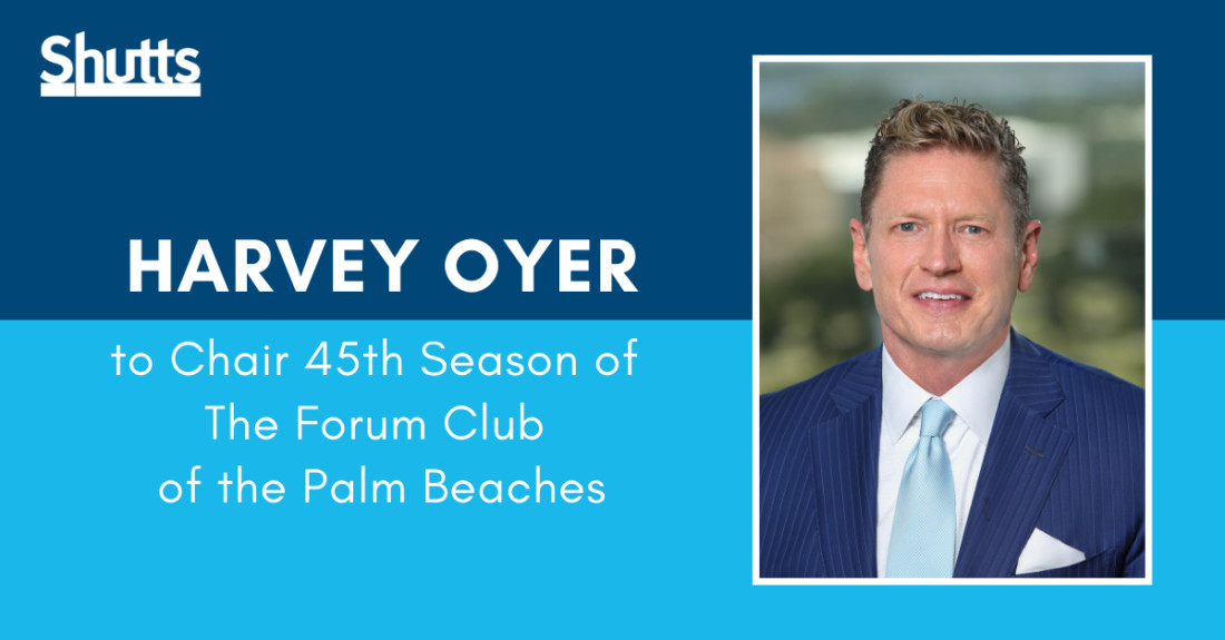 Harvey Oyer appointed Chair of the Forum Club of the Palm Beaches