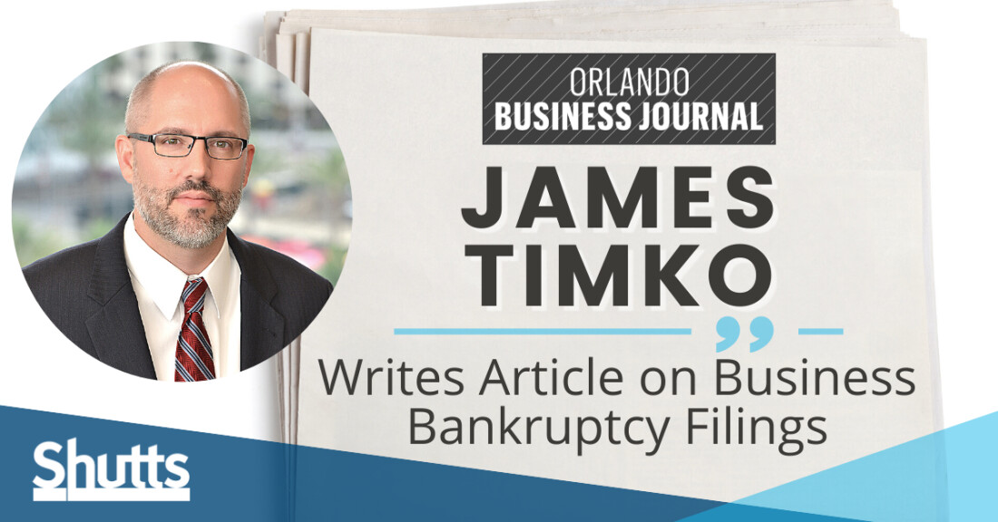 James Timko Writes Guest Article on Business Bankruptcy Filings for the Orlando Business Journal