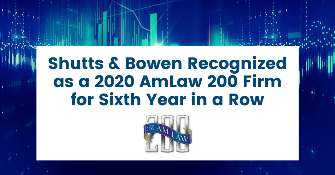Shutts & Bowen Recognized as a 2020 AmLaw 200 Firm for Sixth Year in a Row