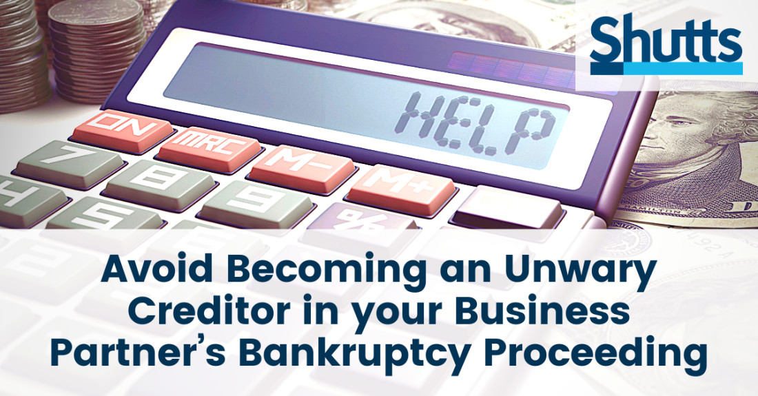 Avoid Becoming an Unwary Creditor in your Business Partner's Bankruptcy Proceeding