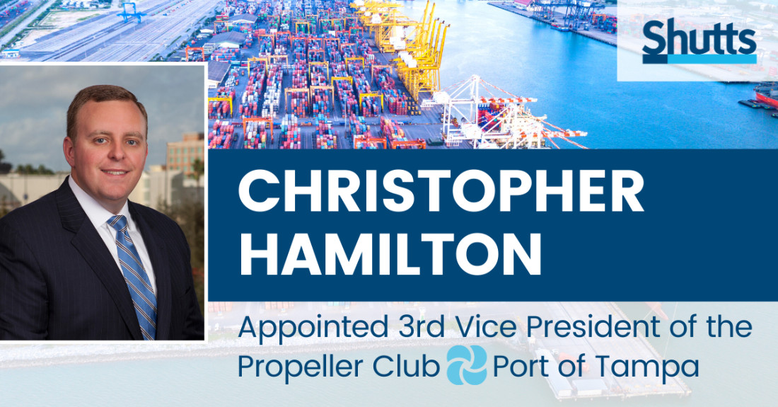 Christopher Hamilton Appointed 3rd Vice President of the Propeller Club – Port of Tampa