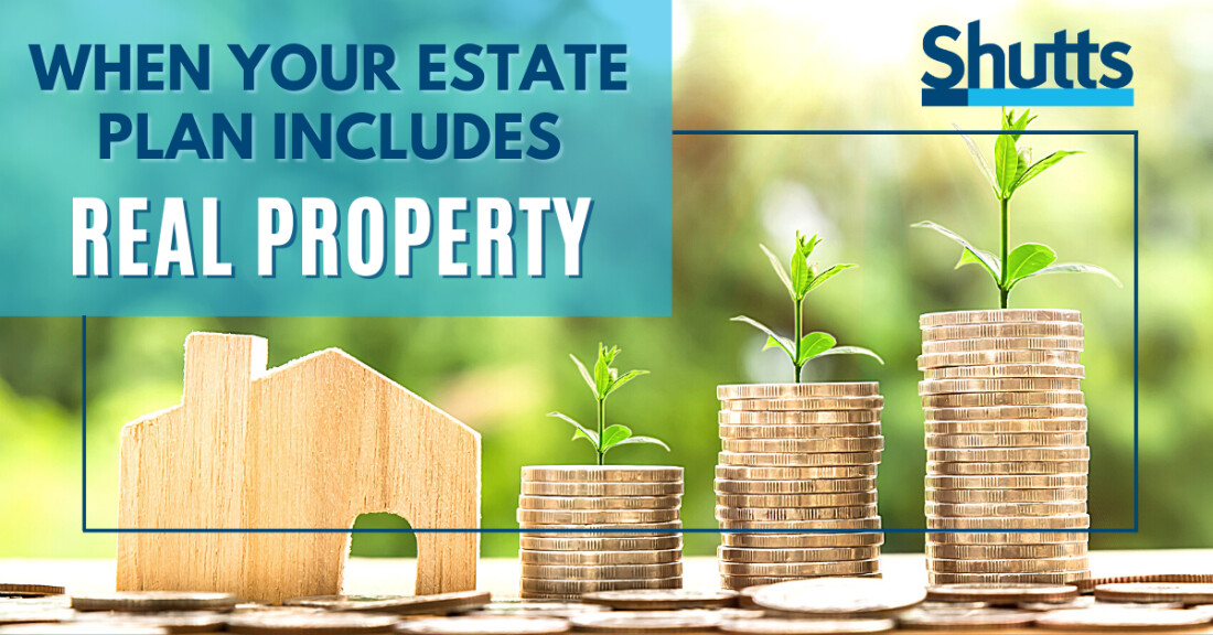 When Your Estate Plan Includes Real Property