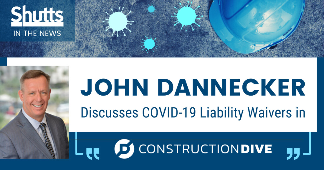 John Dannecker Discusses COVID-19 Liability Waivers in Construction Dive