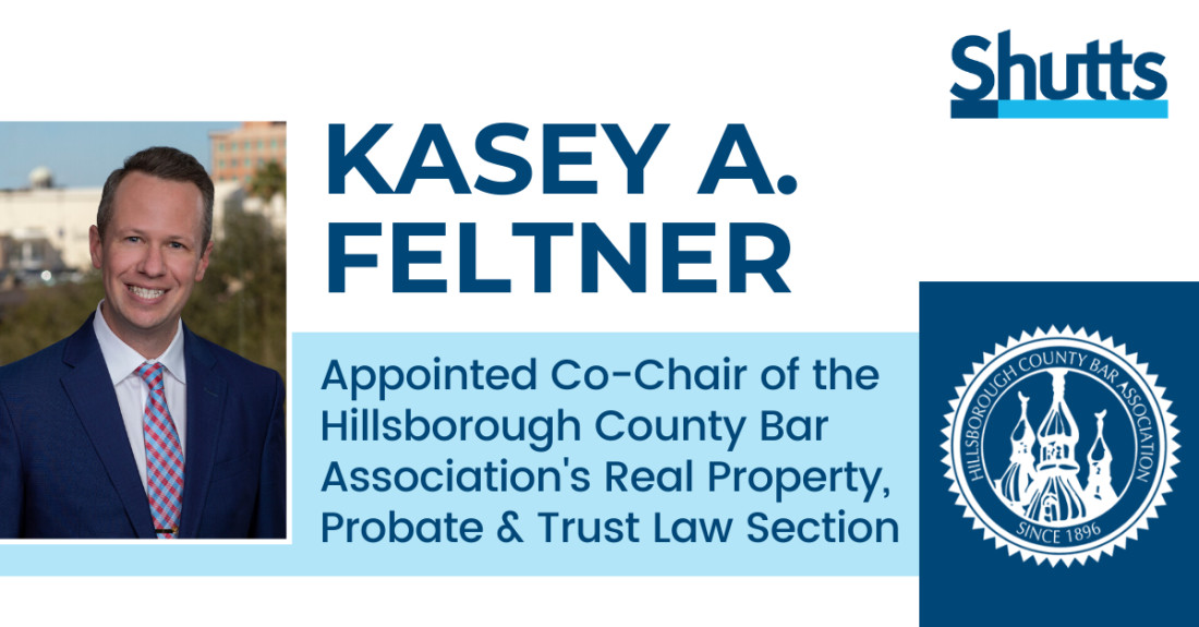 Kasey Feltner Appointed Co-Chair of the Hillsborough County Bar Association's Real Property, Probate & Trust Law Section