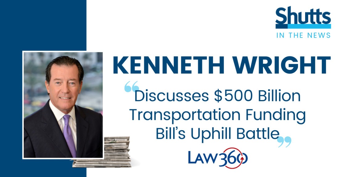 Kenneth Wright Discusses $500 Billion Transportation Funding Bill's Uphill Battle with Law360