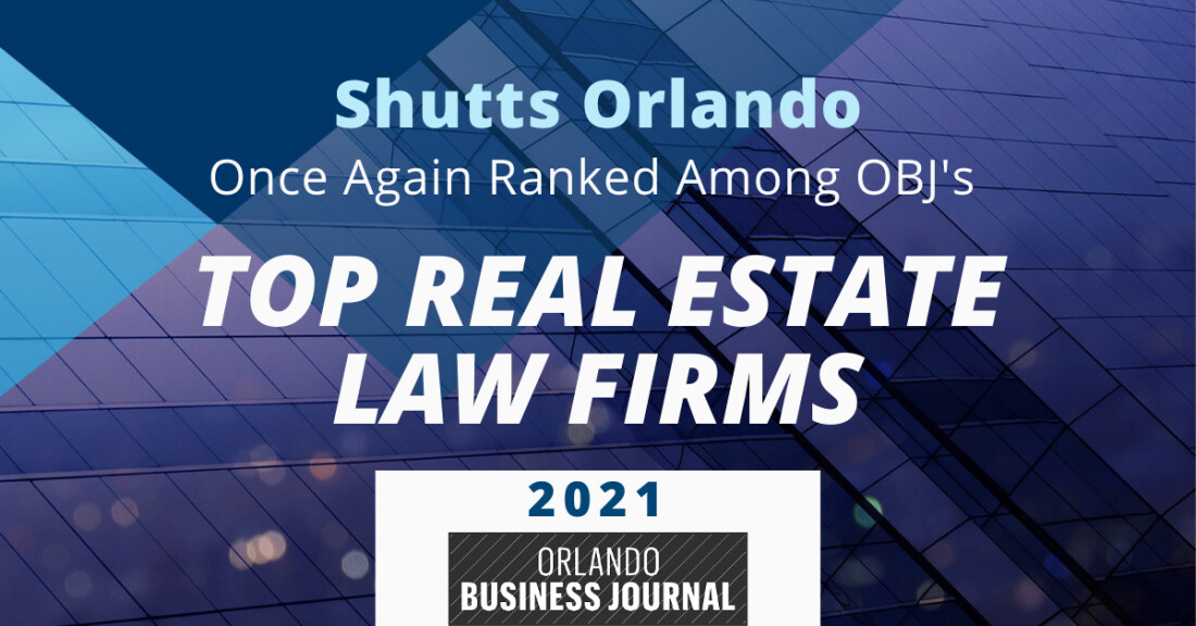 Shutts Orlando Once Again Ranked Among OBJ's Top Real Estate Law Firms for 2021