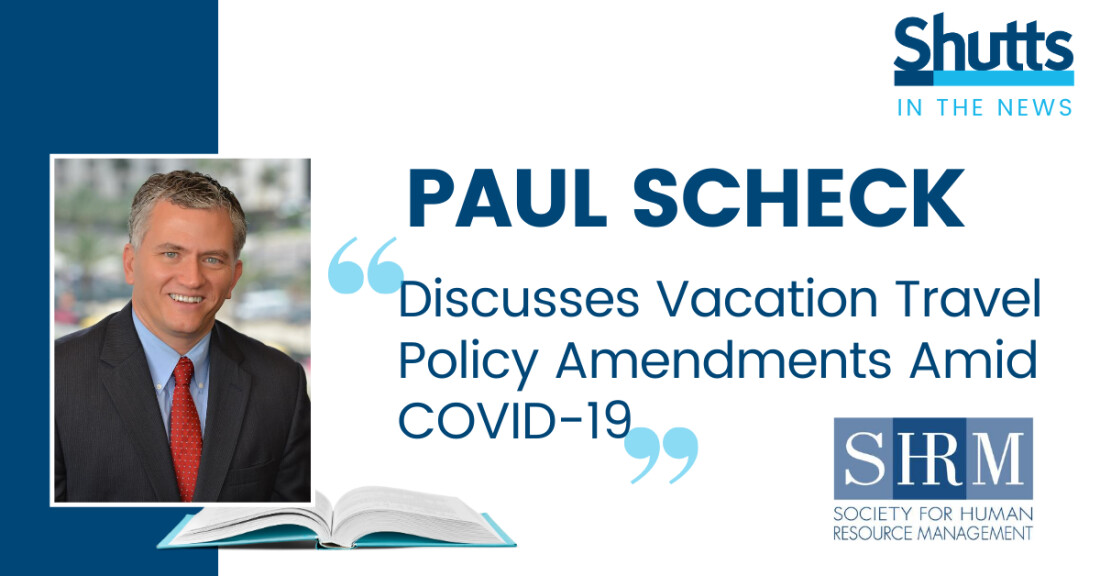 Paul Scheck Discusses Vacation Travel Policy Amendments Amid COVID-19 with SHRM