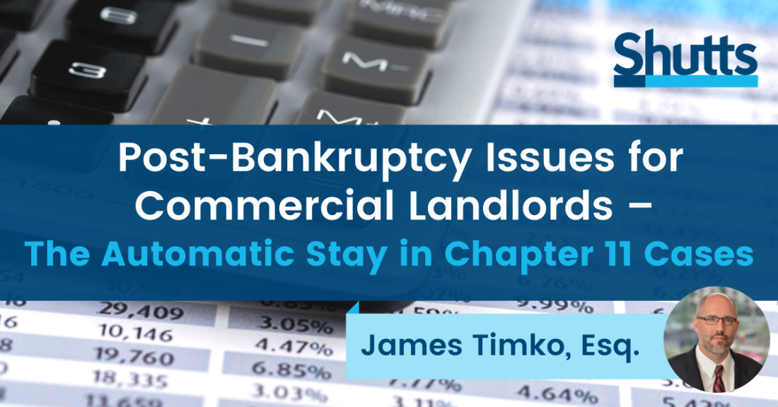Post-Bankruptcy Issues for Commercial Landlords – The Automatic Stay in Chapter 11 Cases