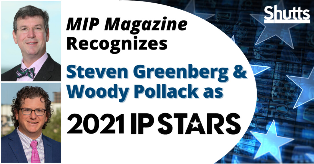 "MIP Magazine Recognizes Steven Greenberg and Woody Pollack as ""2021 IP STARS"""