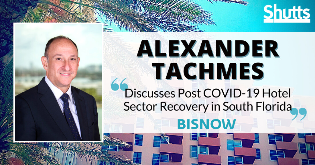 Alexander Tachmes Discusses Post COVID-19 Hotel Sector Recovery in South Florida
